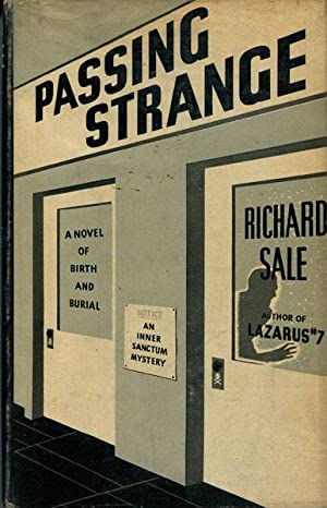 PASSING STRANGE. A STORY OF BIRTH AND BURIAL: SALE, RICHARD