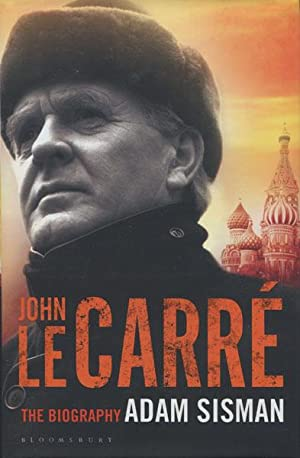 JOHN LE CARRE - THE BIOGRAPHY: SISMAN, ADAM