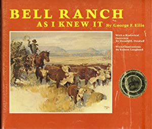 BELL RANCH AS I KNEW IT.: ELLIS, GEORGE F.