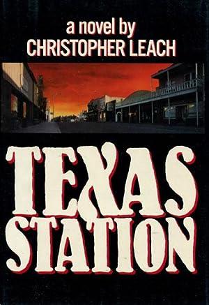 TEXAS STATION.: LEACH, CHRISTOPHER.
