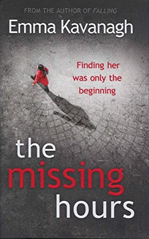THE MISSING HOURS: KAVANAGH, EMMA