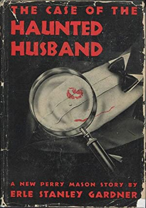 THE CASE OF THE HAUNTED HUSBAND: GARDNER, ERLE STANLEY
