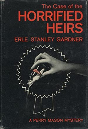 THE CASE OF THE HORRIFIED HEIRS: GARDNER, ERLE STANLEY