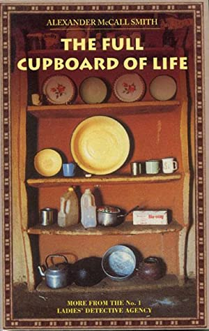 THE FULL CUPBOARD OF LIFE.: MCCALL SMITH, ALEXANDER.