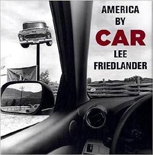AMERICA BY CAR: FRIEDLANDER, LEE