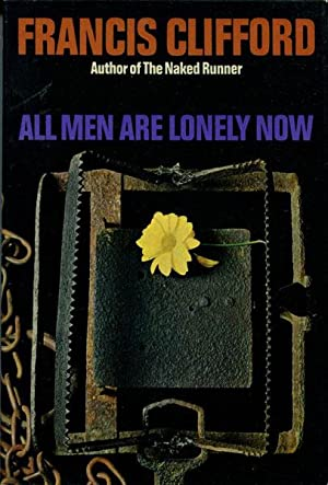 ALL MEN ARE LONELY NOW.: CLIFFORD, FRANCIS.