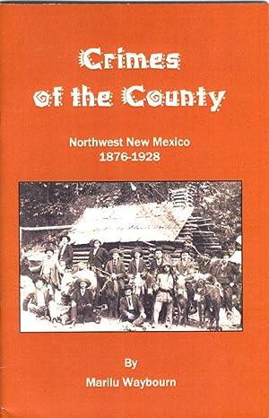 CRIMES OF THE COUNTY. NORTHWEST NEW MEXICO: WAYBOURN, MARILU