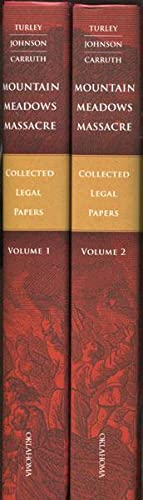 MOUNTAIN MEADOWS MASSACRE. COLLECTED LEGAL PAPERS. VOLUME: TURLEY, JR., RICHARD