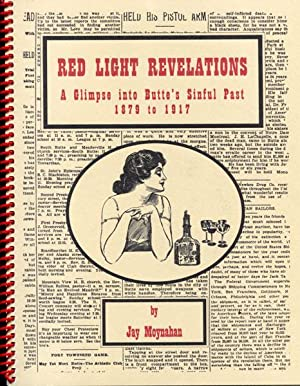 RED LIGHT REVELATIONS. A GLIMPSE INTO BUTTE'S: MOYNAHAN, JAY