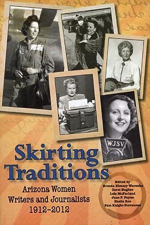 SKIRTING TRADITIONS. ARIZONA WOMEN WRITERS AND JOURNALISTS: WARNEKA, BRENDA KIMSEY,