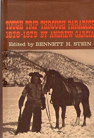 TOUGH TRIP THROUGH PARADISE 1878-1879: GARCIA, ANDREW [EDITED