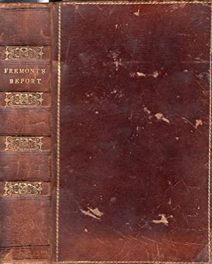 REPORT OF THE EXPLORING EXPEDITION TO THE: FREMONT, JOHN C.