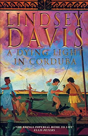 A DYING LIGHT IN CORDUBA.: DAVIS, LINDSEY.