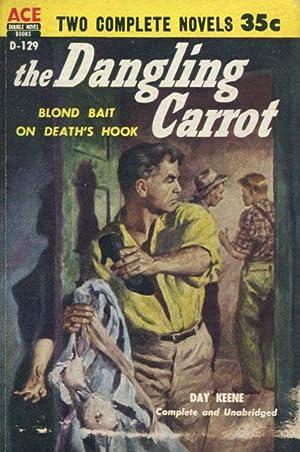 THE DANGLING CARROT.: KEENE,DAY