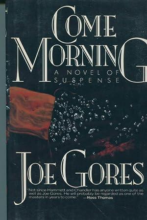 COME MORNING.: GORES, JOE.
