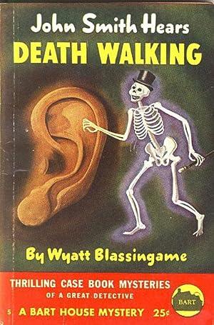 JOHN SMITH HEARS DEATH WALKING.: BLASSINGAME, WYATT.