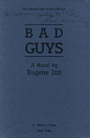 BAD GUYS.: IZZI,EUGENE.