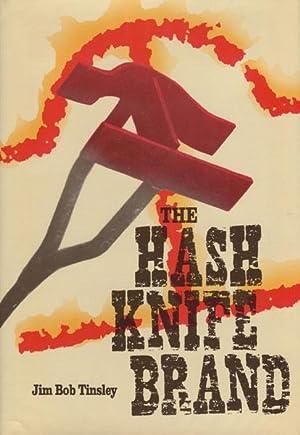 THE HASH KNIFE BRAND.: TINSLEY, JOE BOB.