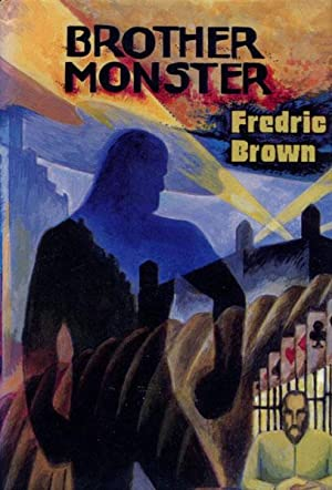 BROTHER MONSTER.: BROWN, FREDRIC.