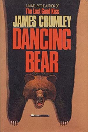 DANCING BEAR.: CRUMLEY, JAMES.