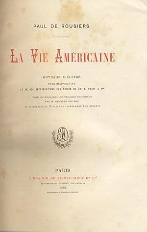 LA VIE AMERICAINE [AMERICAN LIFE].: DE ROUSIERS, PAUL.
