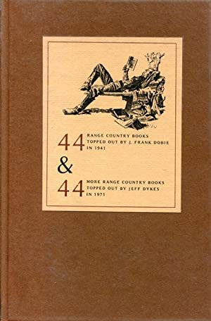 44 RANGE COUNTRY BOOKS TOPPED OUT BY J. FRANK DOBIE IN 1941 AND 44 MORE RANGE COUNTRYBOOKS. TOPPED ...