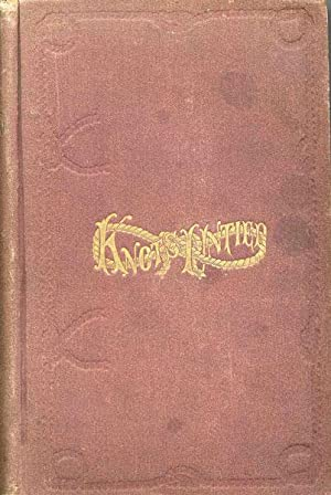 KNOTS UNTIED: OR, WAYS AND BY-WAYS IN: MCWATERS, OFFICER GEORGE