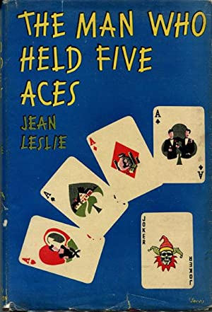 THE MAN WHO HELD FIVE ACES.: LESLIE,JEAN