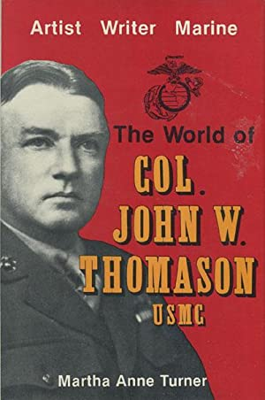 THE WORLD OF COL. JOHN W. THOMASON, USMC.: TURNER, MARTHA