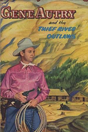 GENE AUTRY AND THE THIEF RIVER OUTLAWS.: HAMILTON, BOB.