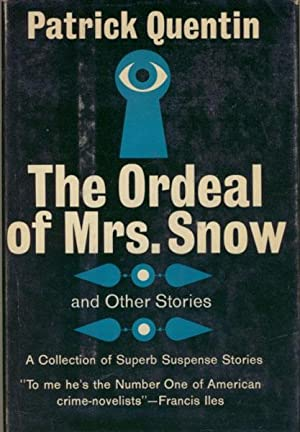 THE ORDEAL OF MRS. SNOW AND OTHER: QUENTIN, PATRICK.