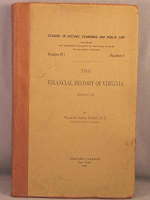 The Financial History of Virginia 1609-1776.: Ripley, William Zebina