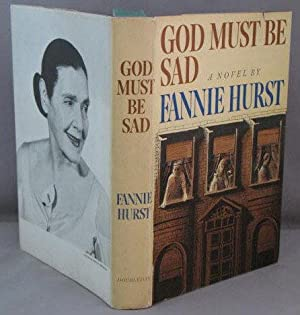 God Must Be Sad.: Hurst, Fannie