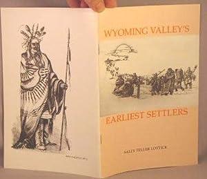 Wyoming Valley's Earliest Settlers.: Lottick, Sally Teller