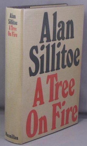 A Tree On Fire: Sillitoe, Alan
