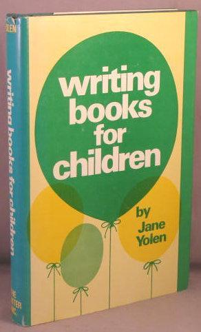 Writing Books for Children.: Yolen, Jane