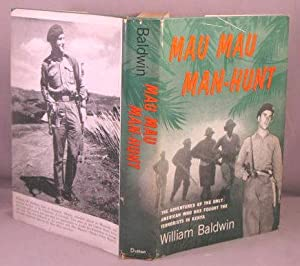 Mau Mau Man-Hunt; The Adventures of the: Baldwin, William W.