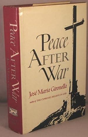 Peace After War.: Gironella, Jose Maria