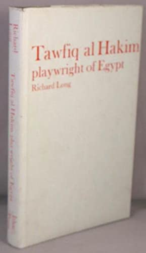 Tawfiq al Hakim, Playwright of Egypt.: Long, Richard