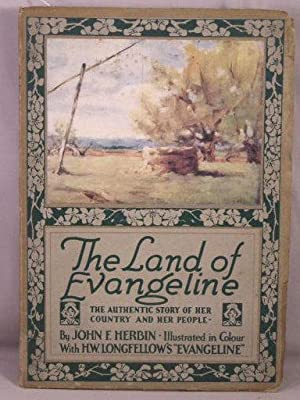 The Land of Evangeline; The Authentic Story: Herbin, John F.;