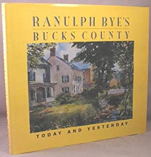 Ranulph Bye's Bucks County, Today and Yesterday.: Bye, Ranulph