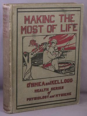 Making the Most of Life; The Health: O'Shea, M. V.;