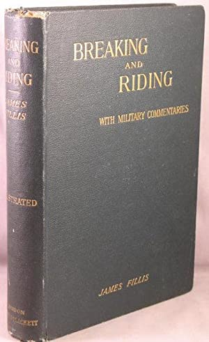 Breaking and Riding, With Military Commentaries.
