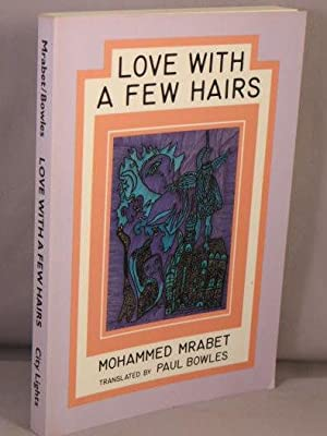 Love With a Few Hairs.: Mrabet, Mohammed; Paul