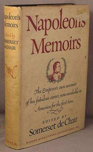 Napoleon's Memoirs: Napoleon Bonaparte. Somerset de Chair, editor.