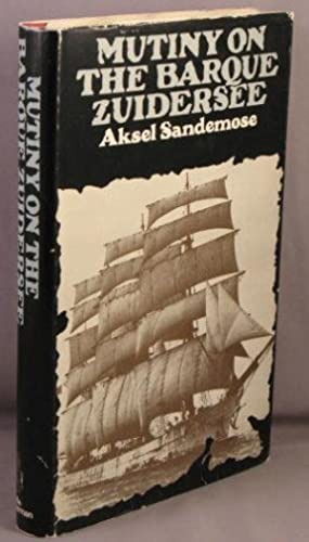 Mutiny On the Barque Zuidersee.: Sandemose, Aksel.