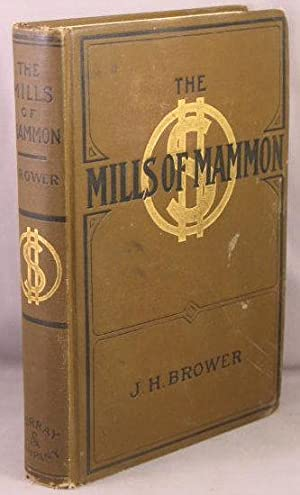 The Mills of Mammon.: Brower, James H.