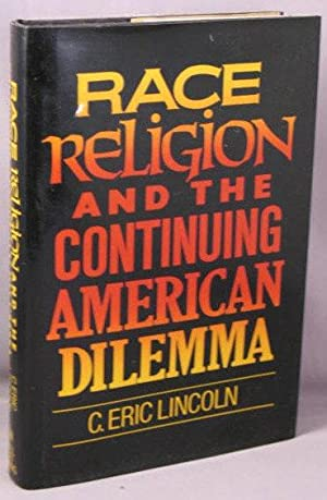 Race, Religion, and the Continuing American Dilemma.: Lincoln, C. Eric
