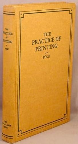 The Practice of Printing.: Polk, Ralph W.
