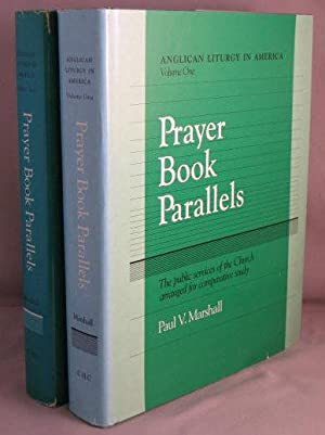 Prayer Book Parallels; Anglican Liturgy in America, volumes one and two: Marshall, Paul V.